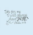 hand lettering with bible verse as for me i will vector image vector image