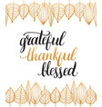 poster with grateful thankful blessed vector image vector image