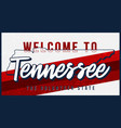 welcome to tennessee vintage rusty metal sign vector image vector image