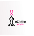 breast cancer care text quote sign for women yoga vector image vector image