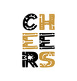 cheers hand written lettering on white background vector image vector image