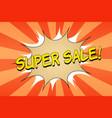 comic super sale bright concept vector image vector image