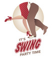 its swing party time legs of man and woman vector image