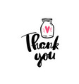 thank you jar heart lettering for posters vector image vector image