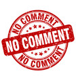 no comment red grunge stamp vector image vector image