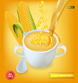corn soup realistic product placement 3d vector image vector image