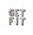 Get fit Hand drawn typography poster vector image