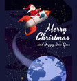santa claus on a rocket flies in space around the vector image vector image