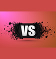 versus explosion banner vector image vector image