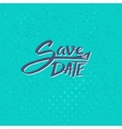 Save the Date Texts on Blue Green Background vector image