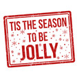tis the season to be jolly sign or stamp vector image vector image