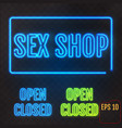 sex shop open closed - neon sign adults store vector image