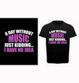 music and song lover quotes typography t-shirt vector image vector image