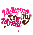 welcome to my world text vector image vector image