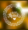 with give thanks lettering in vector image vector image