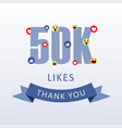 50k likes thank you number with emoji and heart vector image vector image