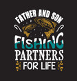 fishing quote and saying good for design vector image