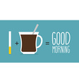 Good morning Coffee and cigarettes Cup of coffee vector image vector image