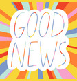 good news colorful lettering vector image vector image
