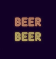 neon inscription of beer neon vector image