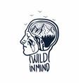 wild in mind vector image vector image