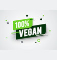 100 percent vegan label modern web banner element vector image vector image