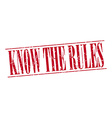 know the rules red grunge vintage stamp isolated vector image