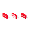 set live streaming icons isometric style red vector image vector image