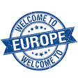 welcome to europe blue round ribbon stamp vector image vector image