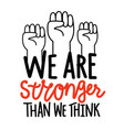 with human fists and lettering quote we are vector image vector image