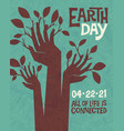 earth day raised hands sprouting leaves vector image vector image