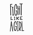 fight like a girl t-shirt quote lettering vector image vector image