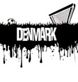 grunge banner denmark with a soccer ball and gate vector image vector image