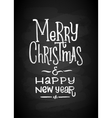 Merry Christmas and New Year Chalk Board Lettering vector image