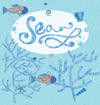 Fish in sea with fish and corals Calligrap vector image