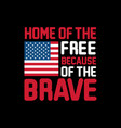 home free because brave vector image vector image