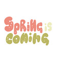 spring is coming handrawn lettering vector image
