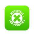 materials for printing icon green vector image vector image