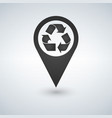 recycle location icon recycle map pointer vector image vector image