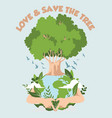 love and save tree for better world vector image vector image