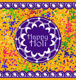 background or banner for holi festival vector image