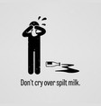 do not cry over split milk a motivational and vector image vector image