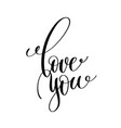 love you black and white handwritten lettering vector image vector image