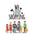 we love shopping family with purchases on white vector image vector image