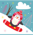 winter poster with penguin on snowboard vector image