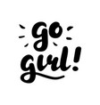 go girl hand written design vector image