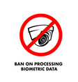 ban on processing biometric data no security vector image
