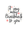 a very merry christmas to you banner on a white vector image vector image