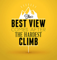 Motivational Typographic Quote - The best view vector image