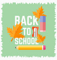 back to school poster with grunge effect on edges vector image vector image